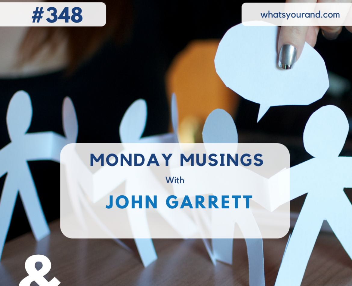 Episode 348 – Monday Musings with John